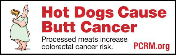 Photo Hot Dogs Cause Butt Cancer Peta