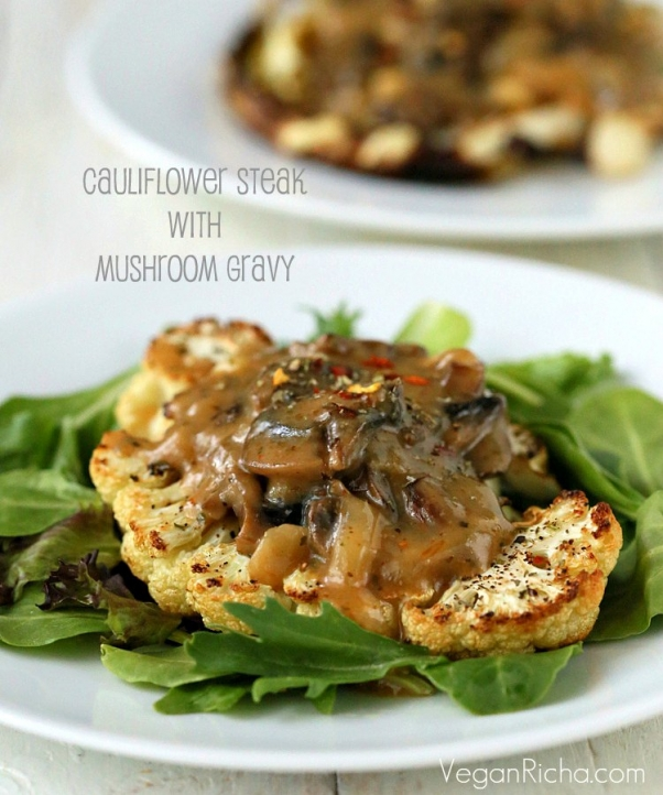 Cauliflower Steak with Mushroom Gravy Vegan Richa