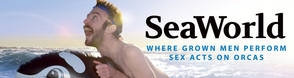 SeaWorld: Where Grown Men Perform Sex Acts on Orcas