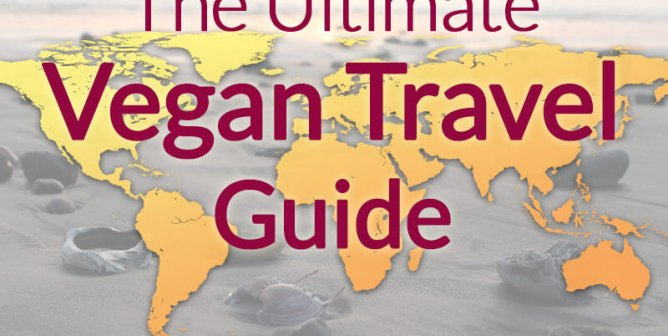 Take a Trip: How to Be Vegan Around the World