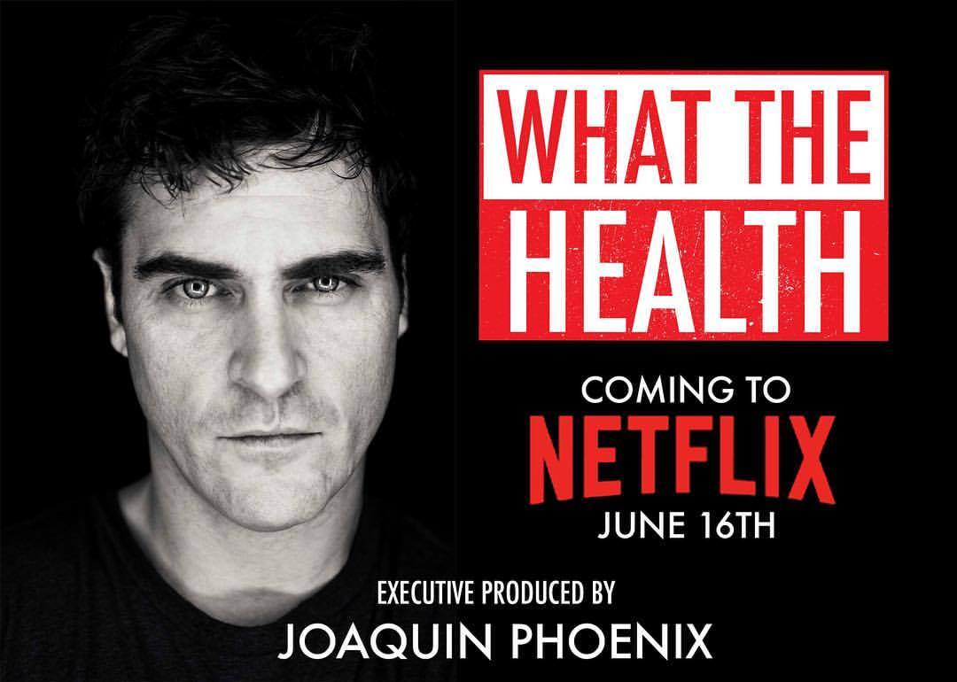 Joaquín Phoenix What the Health