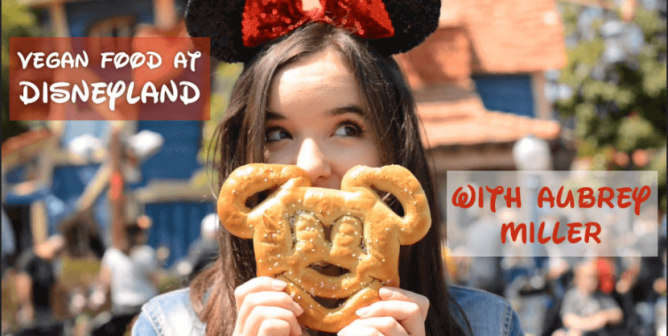 Join Aubrey Miller on a Vegan Food Tour of Disneyland