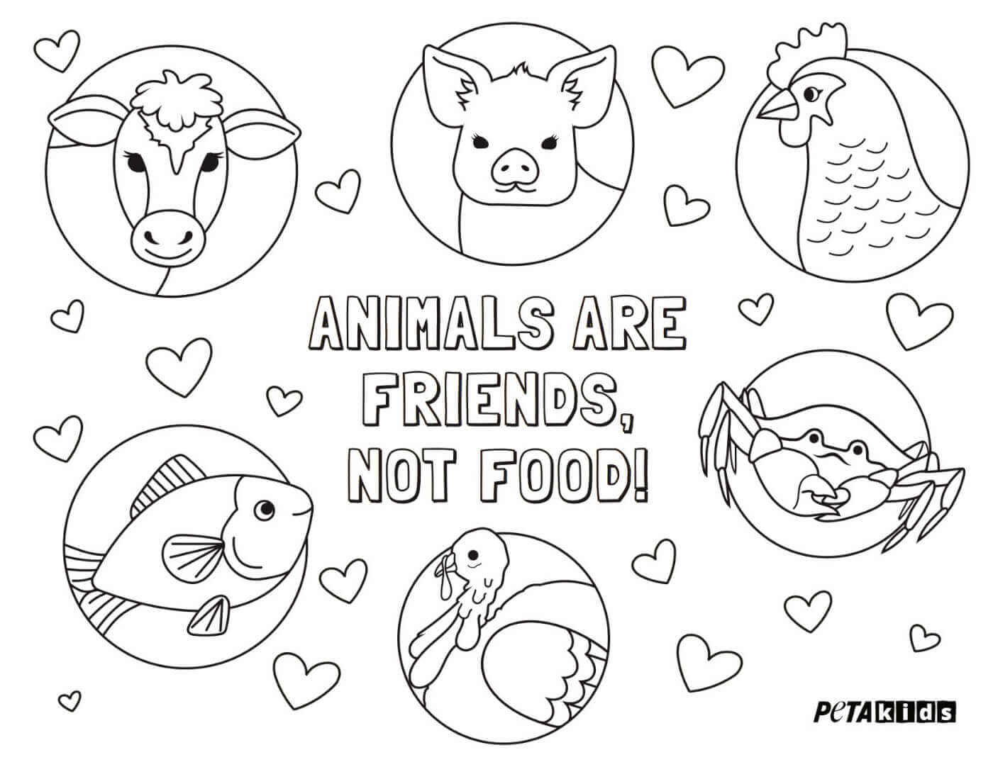 Check out peta kids animals are friends not food coloring sheets which remind us that all animals deserve our respect and that no animals deserve to