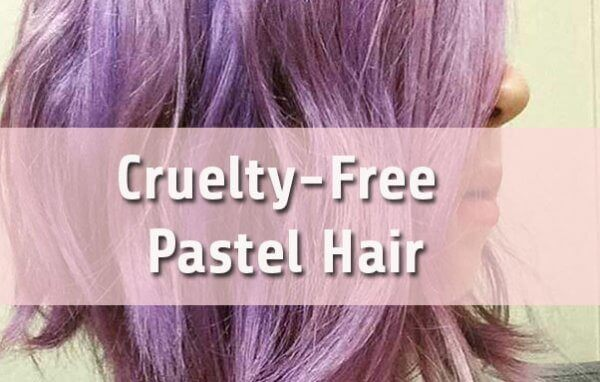 Cruelty Free Pastel Hair Guide