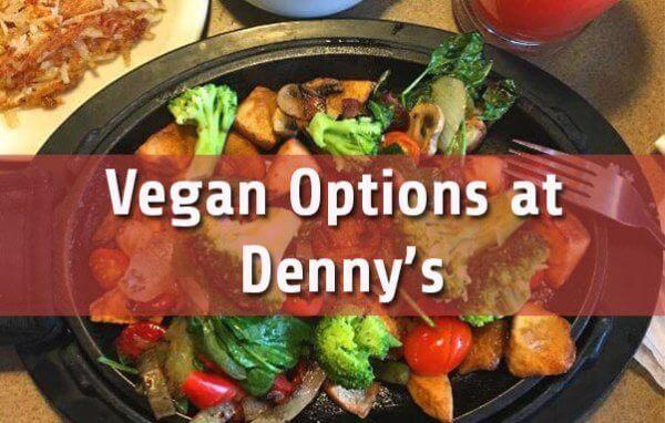 Vegan Options at Dennys Guide