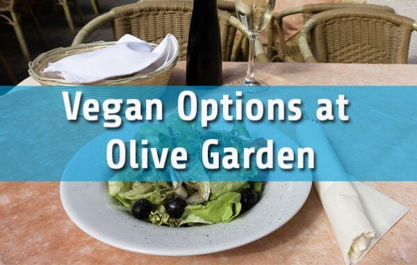 Vegan Options at Olive Garden Guide
