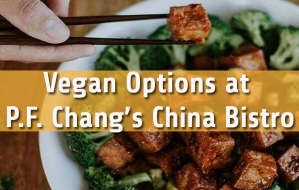 Vegan Options at PF Changs Guide