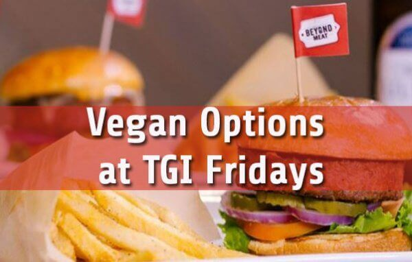 Vegan Options at TGI Fridays Guide