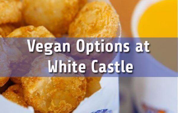 Vegan Options at White Castle Guide