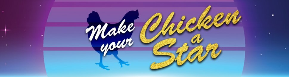 an outline of a chicken on a futuristic space background featuring the words make your chicken a star
