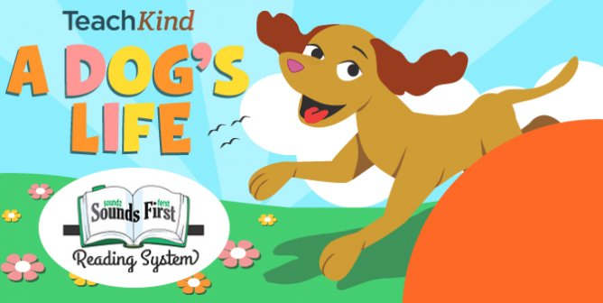 TeachKind and Sounds First Present 'A Dog's Life,' Redesigned for Early Readers