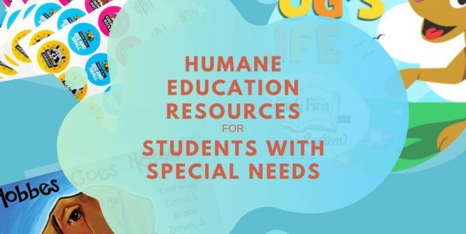 5 Humane Education Resources for Students With Special Needs