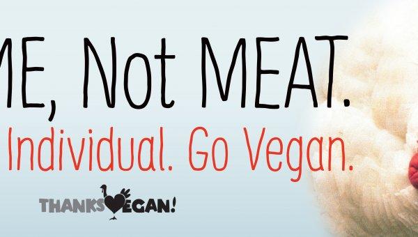 I'm ME, Not MEAT. See The Individual. Go Vegan #ThanksVegan