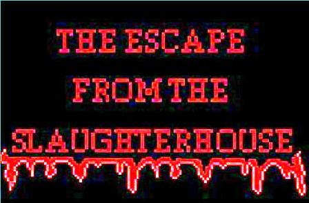 Escape from the Slaughterhouse