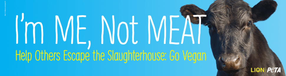 I'm ME, Not MEAT. Help Others Escape The Slaughterhouse: Go Vegan