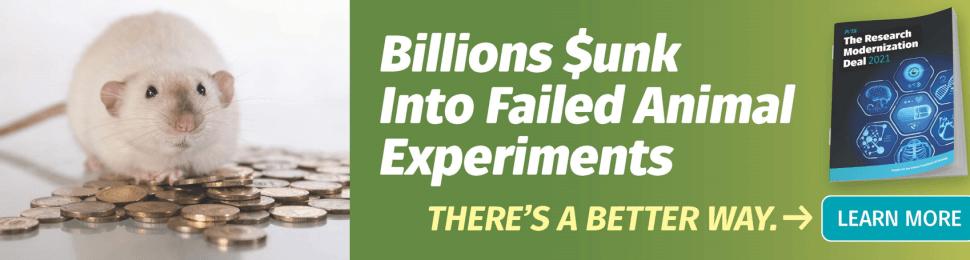 Billions $unk Into Failed Animal Experiments